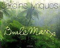 Burle Marx, jardins lyriques