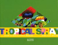 Tropical spray : voyage au coeur du graffiti brésilien
