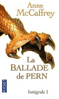 La ballade de Pern : intégrale. Volume 1