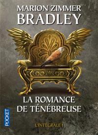 La romance de Ténébreuse : l'intégrale. Volume 1