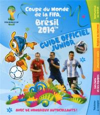 Coupe du monde de la FIFA Brésil 2014 : guide officiel junior