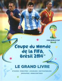 Coupe du monde de la FIFA, Brésil 2014 : le grand livre
