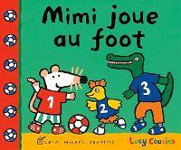 Mon amie Mimi, Mimi joue au foot
