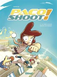 Paco shoot !. Volume 1, La meilleure équipe du monde !