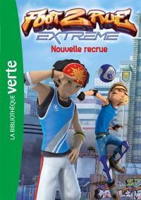 Foot 2 rue extrême. Volume 1, Nouvelle recrue
