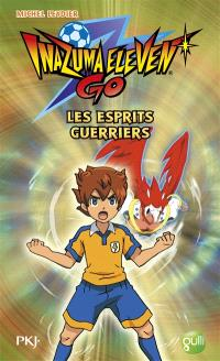 Inazuma eleven go. Volume 1, Les esprits guerriers