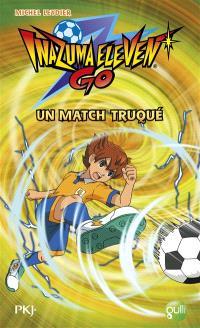 Inazuma eleven go. Volume 2, Un match truqué