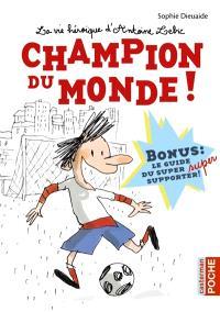 La vie héroïque d'Antoine Lebic. Volume 3, Champion du monde !