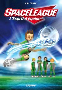 SpaceLeague. Volume 2, L'esprit d'équipe
