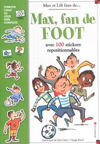 Max, fan de foot : avec 100 stickers repositionnables