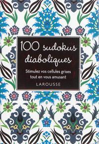 100 sudokus diaboliques : stimulez vos cellules grises tout en vous amusant