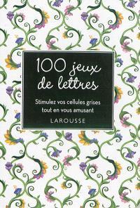 100 jeux de lettres : stimulez vos cellules grises tout en vous amusant