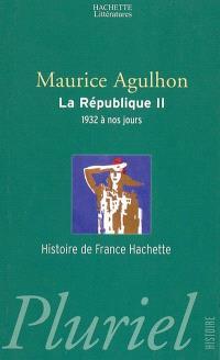 La République. Volume 2, Nouveaux drames et nouveaux espoirs, 1932 à nos jours