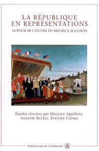 La République en représentations : autour de l'oeuvre de Maurice Agulhon