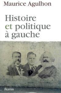 Histoire et politique à gauche : réflexions et témoignages