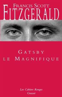 Gatsby le magnifique. Dear Scott, dear Max : correspondance entre l'auteur et Maxwell Perkins