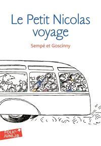Les histoires inédites du petit Nicolas. Volume 2, Le petit Nicolas voyage