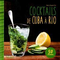 Cocktails, de Cuba à Rio