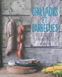 Grillades et barbecues : 80 recettes d'Amérique du Sud