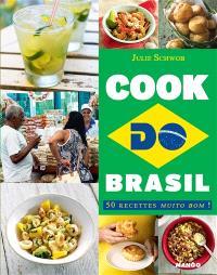 Cook do Brasil : 50 recettes muito bom !