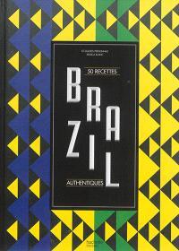 Brazil : 50 recettes authentiques