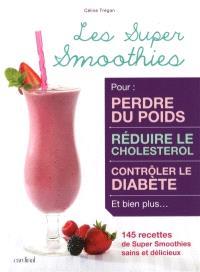Les super smoothies  : 145 recettes