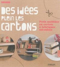 Des idées plein les cartons : petit mobilier en carton à fabriquer soi-même