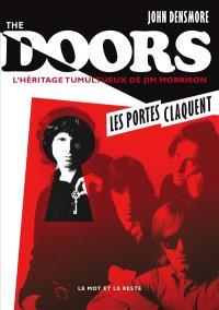 The Doors : l'héritage tumultueux de Jim Morrison : les portes claquent