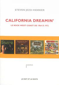 California dreamin' : le rock west coast de 1964 à 1972