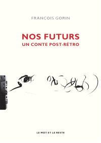 Nos futurs : un conte post-rétro