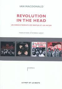 Revolution in the head : les enregistrements des Beatles et les sixties