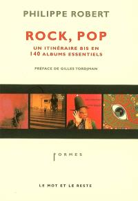 Rock, pop : un itinéraire bis en 140 albums essentiels
