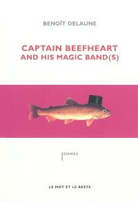 Captain Beefheart and his Magic Band(s)
