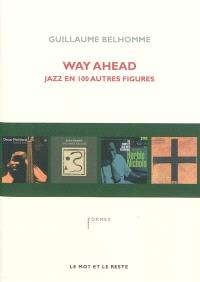 Way ahead : jazz en 100 autres figures