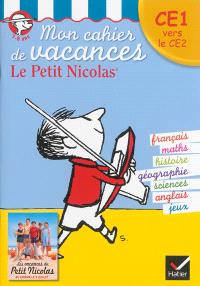 Mon cahier de vacances le Petit Nicolas : CE1 vers le CE2