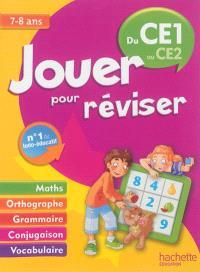 Jouer pour réviser, du CE1 au CE2, 7-8 ans : maths, orthographe, grammaire, conjugaison, vocabulaire
