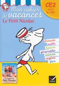 Mon cahier de vacances le Petit Nicolas : CE2 vers le CM1