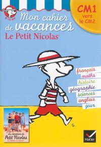 Mon cahier de vacances le Petit Nicolas : CM1 vers le CM2