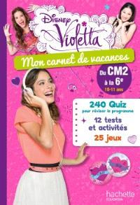 Mon carnet de vacances Violetta : du CM2 à la 6e, 10-11 ans