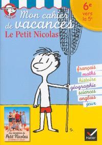 Mon cahier de vacances le Petit Nicolas : 6e vers la 5e