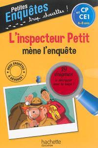 L'inspecteur Petit mène l'enquête : CP et CE1, 6-8 ans : 19 énigmes à décrypter avec ta loupe !