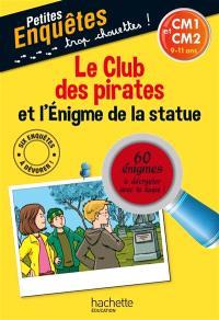 Le club des pirates et l'énigme de la statue : CM1 et CM2, 9-11 ans : 60 énigmes à décrypter avec ta loupe !