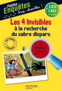 Les 4 invisibles à la recherche du sabre disparu : CE2 et CM1, 8-10 ans : 16 énigmes à décrypter avec ta loupe !