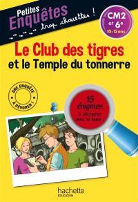 Le club des tigres et le temple du tonnerre : CM2 et 6e, 10-12 ans : 15 énigmes à décrypter avec ta loupe !