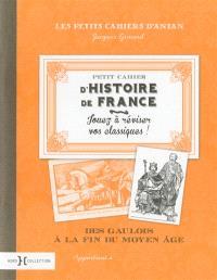 Petit cahier d'histoire de France, Des Gaulois à la fin du Moyen Age