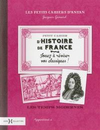Petit cahier d'histoire de France, Les temps modernes