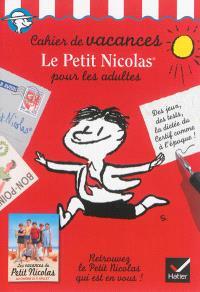 Cahier de vacances Le Petit Nicolas pour les adultes : des jeux, des tests, la dictée du Certif comme à l'époque !