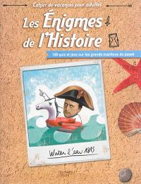 Les énigmes de l'Histoire : 100 quiz et jeux sur les grands manitous du passé