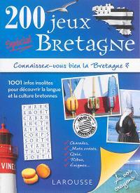 200 jeux spécial Bretagne : connaissez-vous bien la Bretagne ? : 1.001 infos insolites pour découvrir la langue et la culture bretonnes