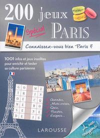 200 jeux spécial Paris : connaissez-vous bien Paris ? : 1.001 infos et jeux insolites pour enrichir et tester sa culture parisienne